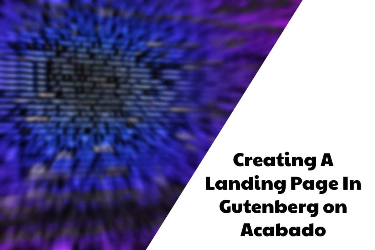 Acabado: Creating A Landing Page With Gutenberg