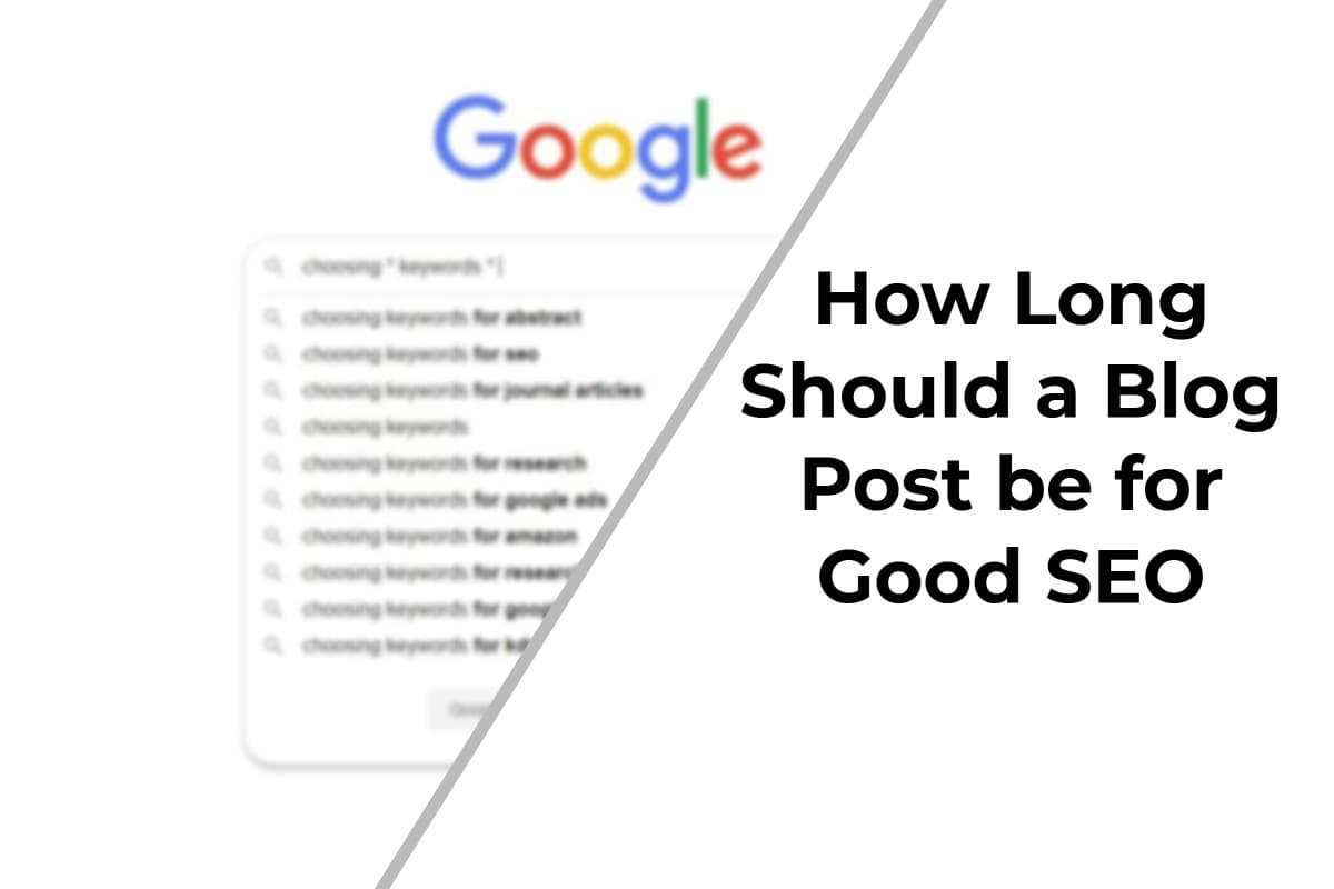How Long Should a Blog Post be for Good SEO?