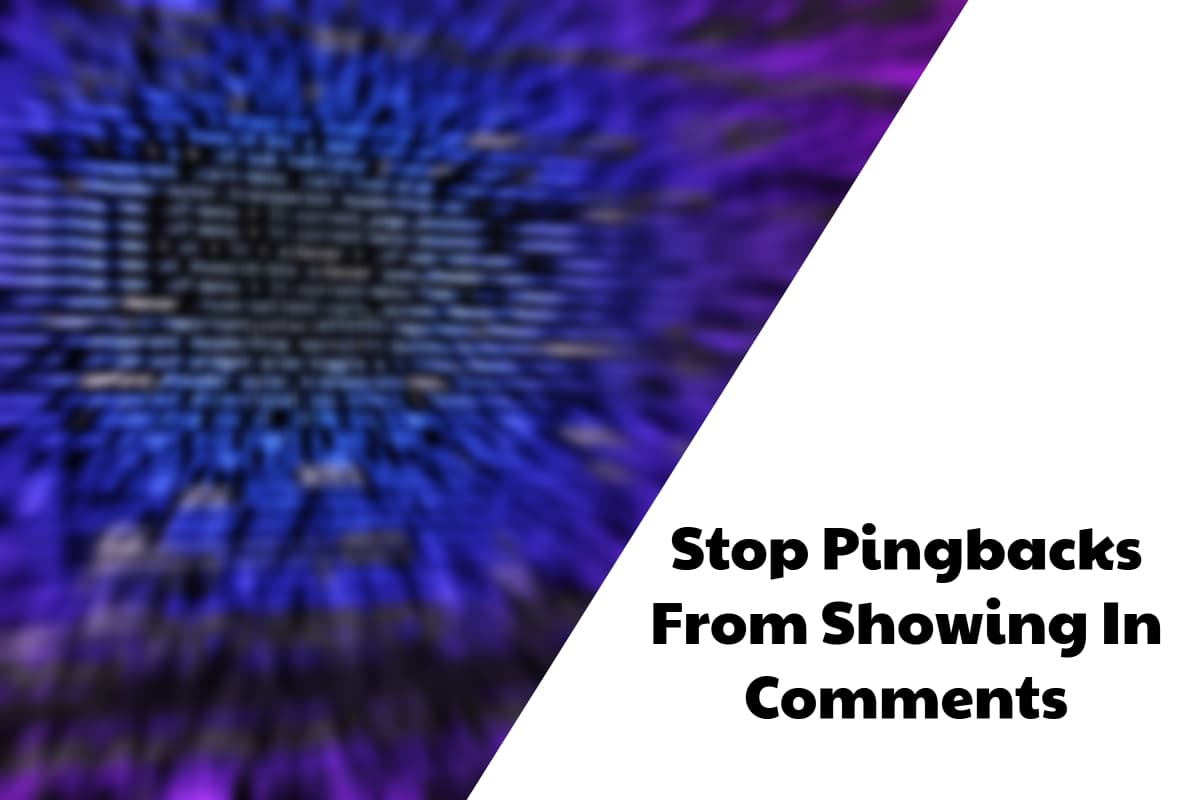 Stop Pingbacks on WordPress From Showing In Comments