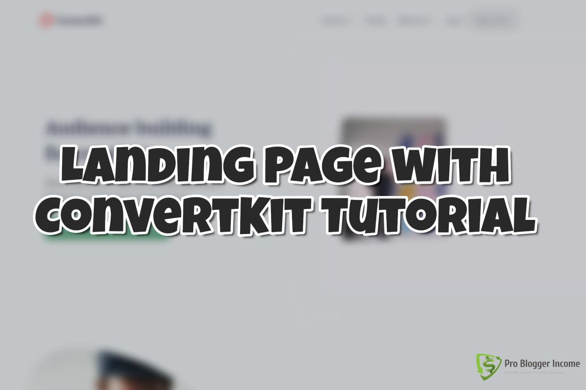 ConvertKit Tutorial: Building a Free Landing Page and Fowarder